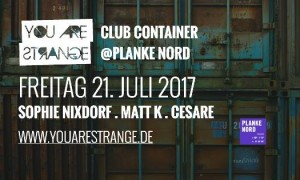 2017-07-21-You-Are-Strange-Ckub-Container-Sophie-Nixdorf-Matt-K-Planke-Nord-Mainz