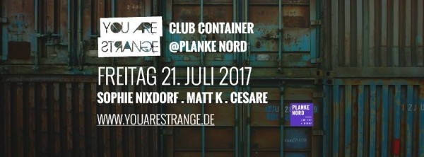 2017-07-21-You-Are-Strange-Ckub-Container-Sophie-Nixdorf-Matt-K-Planke-Nord-Mainz