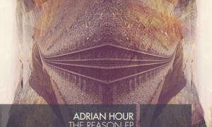 Adrian Hour – The Reason